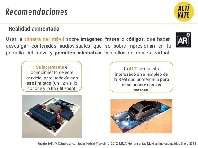 Fuente: IAB, IV Estudio anual Spain Mobile Marketing 2012. MMA, Herramientas Móviles imprescindibles Enero 2013 Usar la cá...