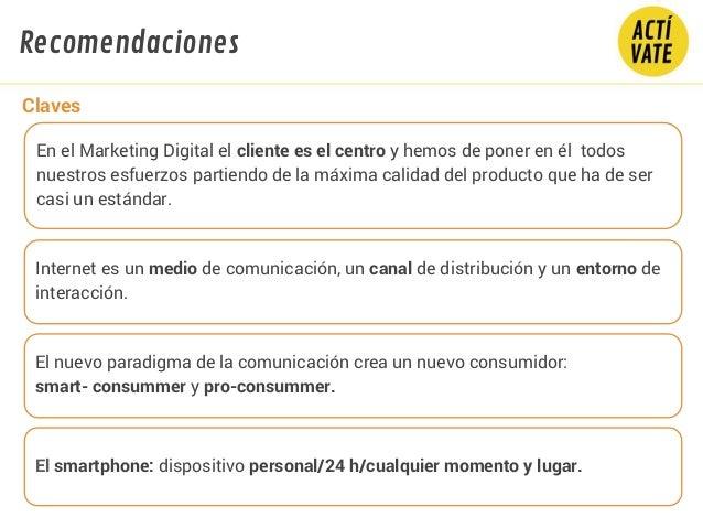 En el Marketing Digital el cliente es el centro y hemos de poner en él todos nuestros esfuerzos partiendo de la máxima cal...