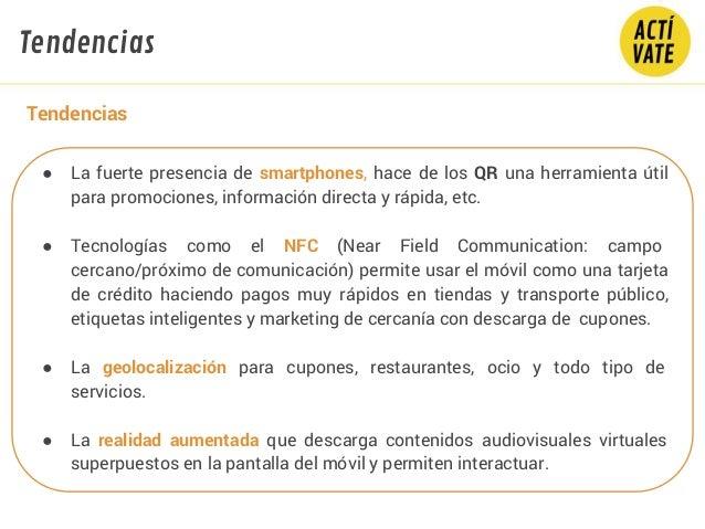● La fuerte presencia de smartphones, hace de los QR una herramienta útil para promociones, información directa y rápida, ...