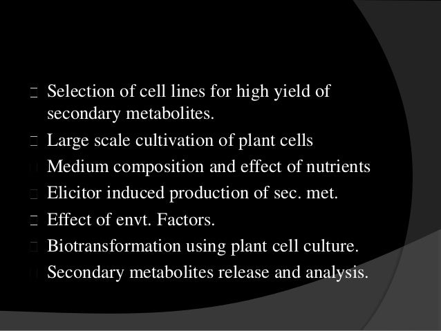 in vitro secondary metabolite production using Propagation and secondary metabolite production in vitro view/ open  two in vitro systems are widely used for the  callus production was poor and indirect.