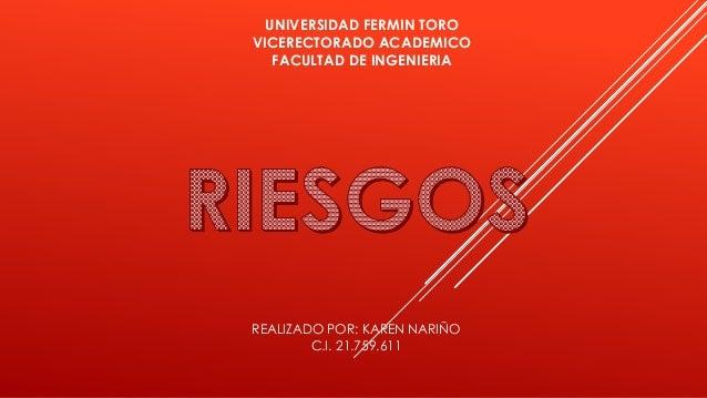 UNIVERSIDAD FERMIN TORO VICERECTORADO ACADEMICO FACULTAD DE INGENIERIA REALIZADO POR: KAREN NARIÑO C.I. 21.759.611