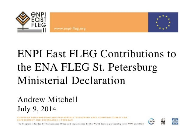 ENPI East FLEG Contributions to the ENA FLEG St. Petersburg Ministerial Declaration Andrew Mitchell July 9, 2014