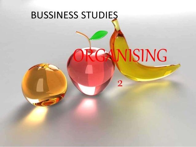 BUSSINESS STUDIES  ORGANISING  2