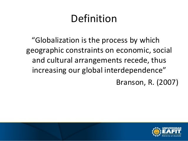 definition of globalisation Globalization: definition read the following definitions this information will be used in the remainder of the course when you are finished, take the quiz for this module.