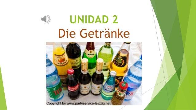 UNIDAD 2  Die Getränke