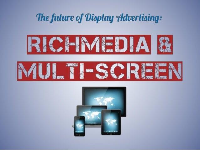 Source: for more interesting graphs on multiscreen - http://www.millwardbrown.com/adreaction/2014/