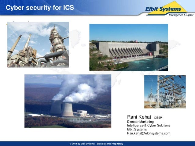 Cyber security for ICS  © 2014 by Elbit Systems   Elbit Systems Proprietary  Lev – 1  Lev – 2  Lev - 3  Rani Kehat CISSP  ...