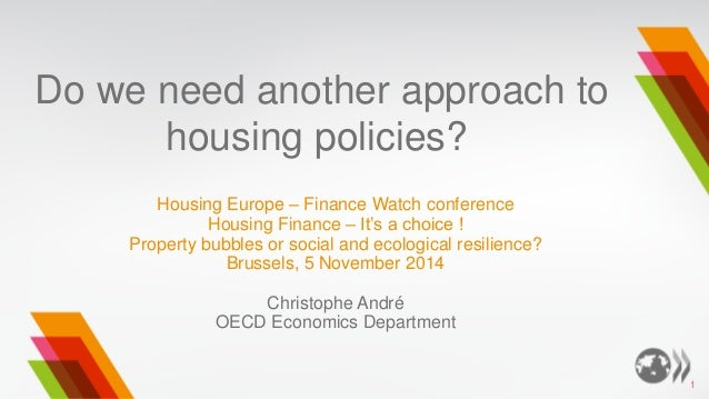 Do we need another approach to housing policies?  Housing Europe – Finance Watch conference  Housing Finance – It's a choi...
