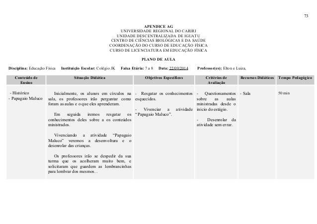73 APENDICE AG UNIVERSIDADE REGIONAL DO CARIRI UNIDADE DESCENTRALIZADA DE IGUATU CENTRO DE CIÊNCIAS BIOLÓGICAS E DA SAÚDE ...