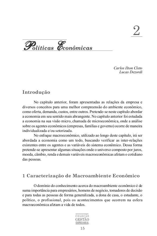 15 C O L E Ç Ã O GESTÃO EMPRESARIAL PPPPPolíticas EEEEEconômicas Carlos Ilton Cleto Lucas Dezordi Introdução No capítulo a...