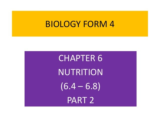 BIOLOGY FORM 4 CHAPTER 6 NUTRITION (6.4 – 6.8) PART 2