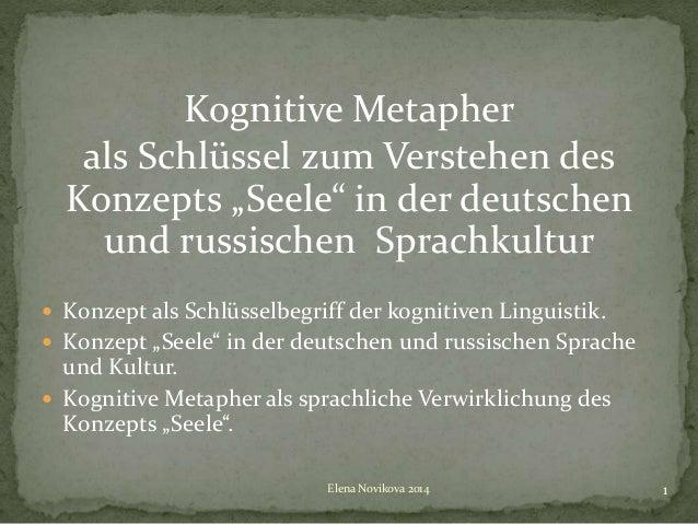 """Kognitive Metapher  als Schlüssel zum Verstehen des  Konzepts """"Seele"""" in der deutschen  und russischen Sprachkultur   Kon..."""