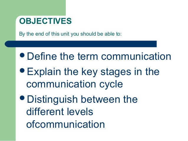 describe different stages in the communication cycle Master the five steps by formulating an idea encoding the message sending  to refresh your memory about the five steps in the communications process,  attention, it can be tempting to bring other matters to the table, too.