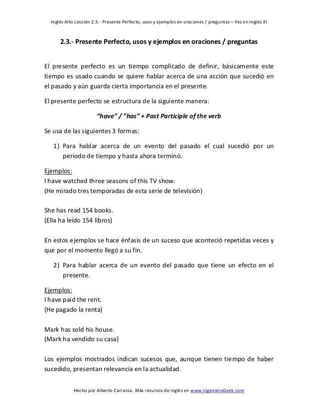 Inglés Alto Lección 2.3.- Presente Perfecto, usos y ejemplos en oraciones / preguntas – Yes en Inglés III  Hecho por Alber...