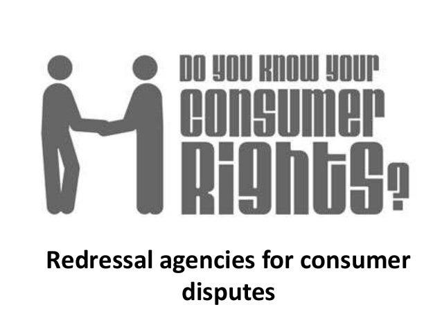 Redressal agencies for consumer  disputes