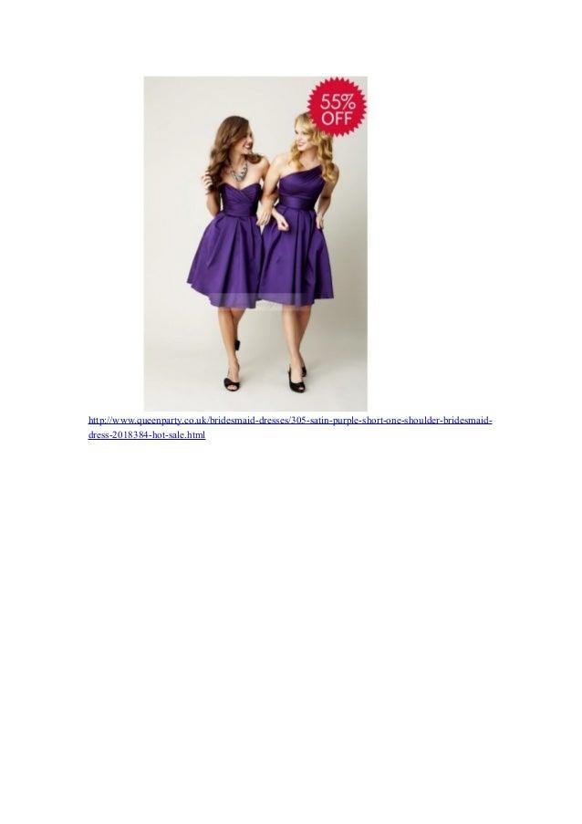 http://www.queenparty.co.uk/bridesmaid-dresses/305-satin-purple-short-one-shoulder-bridesmaid-dress-  2018384-hot-sale.htm...