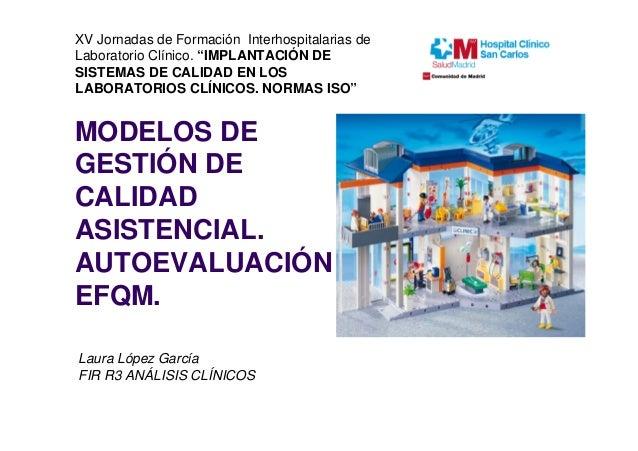 """XV Jornadas de Formación Interhospitalarias de  Laboratorio Clínico. """"IMPLANTACIÓN DE  SISTEMAS DE CALIDAD EN LOS  LABORAT..."""
