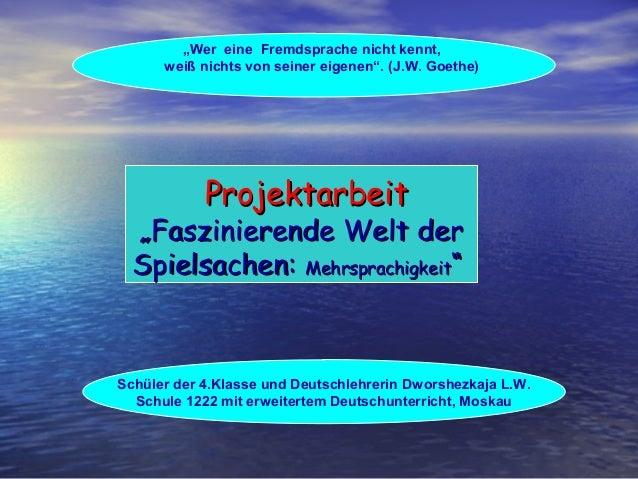 """""""Wer eine Fremdsprache nicht kennt,  weiß nichts von seiner eigenen"""". (J.W. Goethe)  PPrroojjeekkttaarrbbeeiitt  """"""""FFaassz..."""
