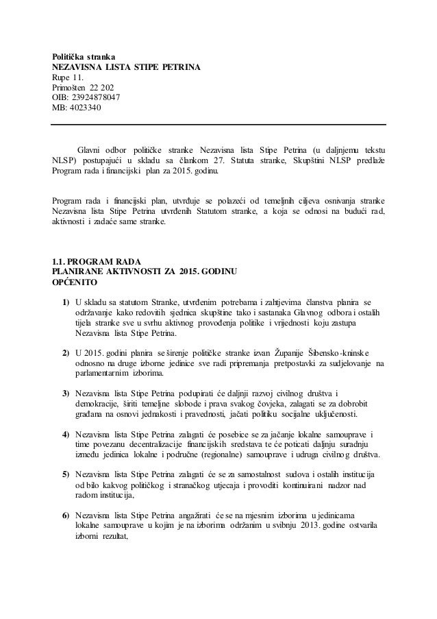 Politička stranka NEZAVISNA LISTA STIPE PETRINA Rupe 11. Primošten 22 202 OIB: 23924878047 MB: 4023340 Glavni odbor politi...