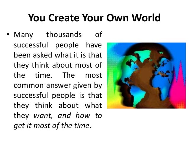 You create your own world goal setting manu melwin joy - Create your world ...