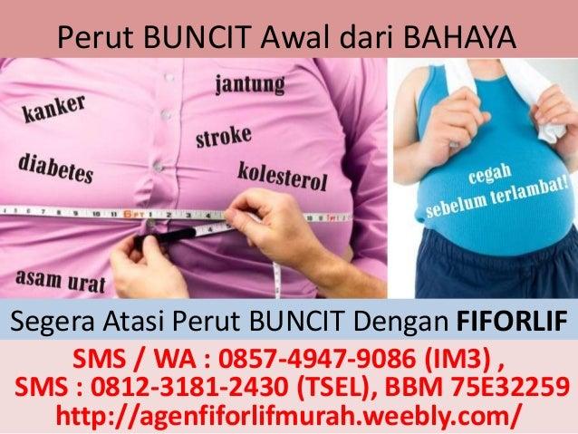 Perut BUNCIT Awal dari BAHAYA Segera Atasi Perut BUNCIT Dengan FIFORLIF SMS / WA : 0857-4947-9086 (IM3) , SMS : 0812-3181-...