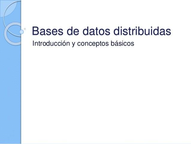 Bases de datos distribuidas Introducción y conceptos básicos