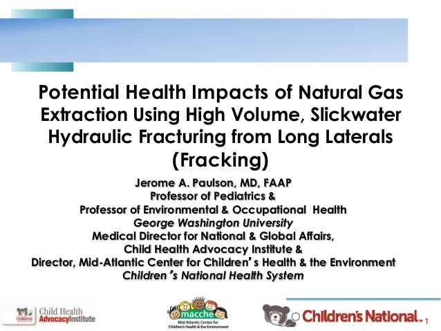 1 Potential Health Impacts of Natural Gas Extraction Using High Volume, Slickwater Hydraulic Fracturing from Long Laterals...