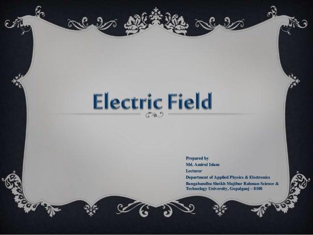 Prepared by Md. Amirul Islam Lecturer Department of Applied Physics & Electronics Bangabandhu Sheikh Mujibur Rahman Scienc...