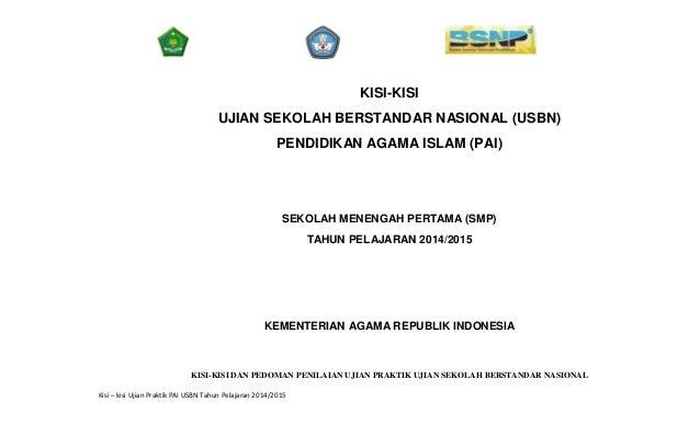 Kisi – kisi Ujian Praktik PAI USBN Tahun Pelajaran 2014/2015 KISI-KISI UJIAN SEKOLAH BERSTANDAR NASIONAL (USBN) PENDIDIKAN...