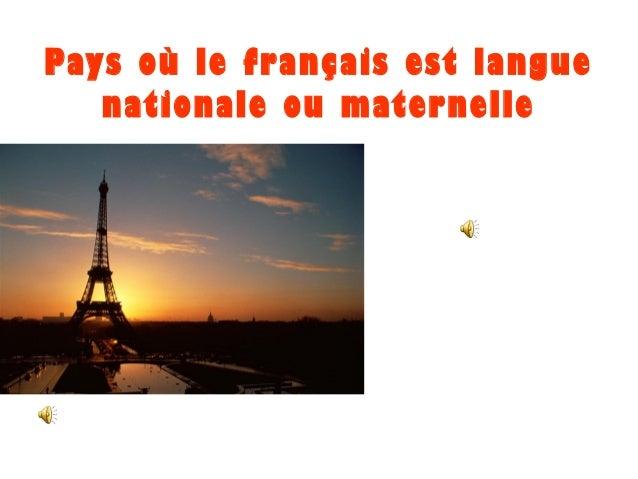 Pays où le français est langue nationale ou maternelle
