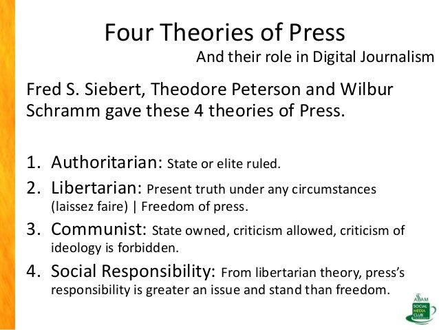 an analysis of the four theories of the press by fred s siebert theodore peterson and wilbur schramm Home all editions this edition 1984, english, book edition: four theories of the press : the authoritarian, libertarian, social responsibility, and soviet communist concepts of what the.