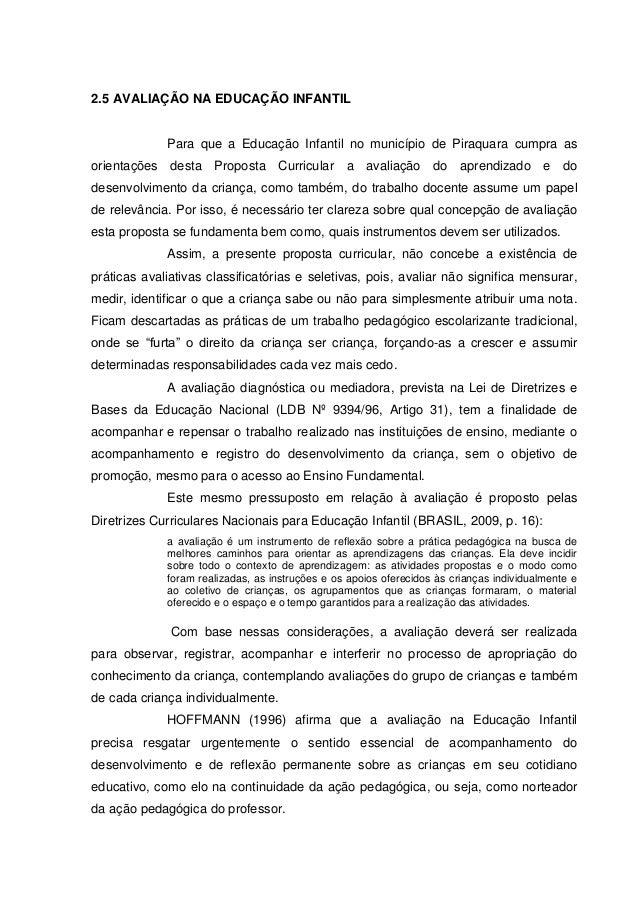 2.5 AVALIAÇÃO NA EDUCAÇÃO INFANTIL Para que a Educação Infantil no município de Piraquara cumpra as orientações desta Prop...