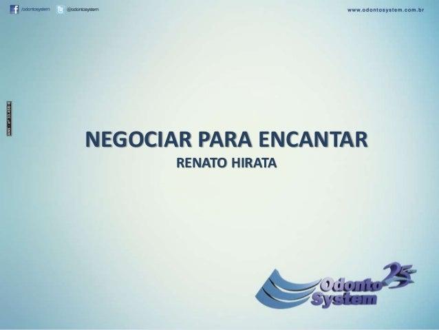 NEGOCIAR PARA ENCANTAR RENATO HIRATA
