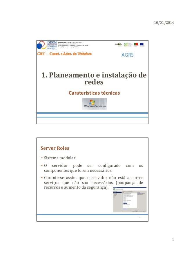 10/01/2014 1 1.Planeamentoeinstalaçãode redes Caraterísticastécnicas AGRS Numeroetitulodoprojeto: 090177/2013/20...