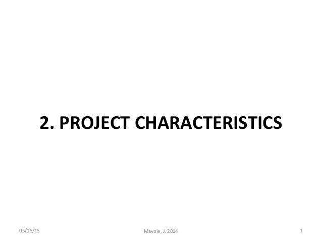 2. PROJECT CHARACTERISTICS 05/15/15 1Mavole, J. 2014
