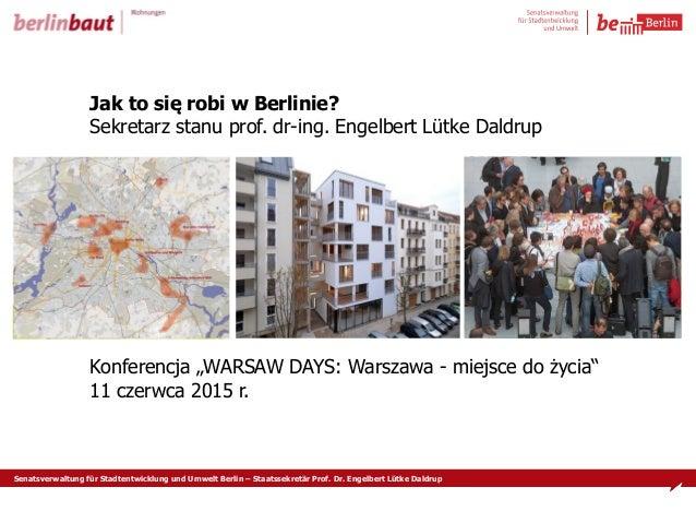 """Senatsverwaltung für Stadtentwicklung und Umwelt Berlin – Staatssekretär Prof. Dr. Engelbert Lütke Daldrup Konferencja """"WA..."""