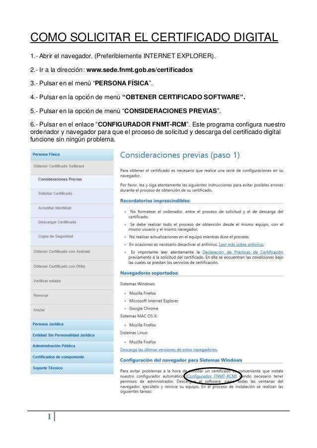 1 COMO SOLICITAR EL CERTIFICADO DIGITAL 1.- Abrir el navegador. (Preferiblemente INTERNET EXPLORER). 2.- Ir a la dirección...