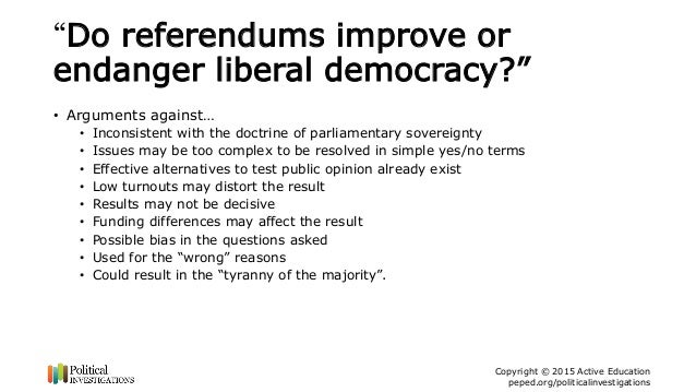 referendums arguments for and against Higher politics assignment 2017 candidate 4 evidence the committee discussed many arguments both for and against referenda arguments against referendums.