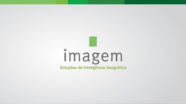 Erika Azibeiro Gerente TI Imagem - Sistemas de inteligência geográfica Apresentação