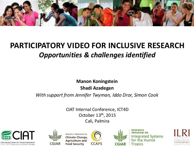 PARTICIPATORY VIDEO FOR INCLUSIVE RESEARCH Opportunities & challenges identified Manon Koningstein Shadi Azadegan With sup...