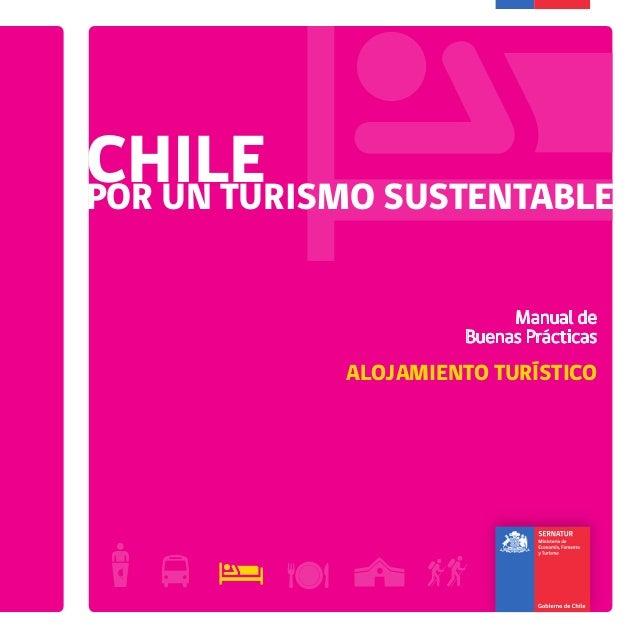 CHILEPOR UN TURISMO SUSTENTABLE Manual de Buenas Prácticas ALOJAMIENTO TURÍSTICO