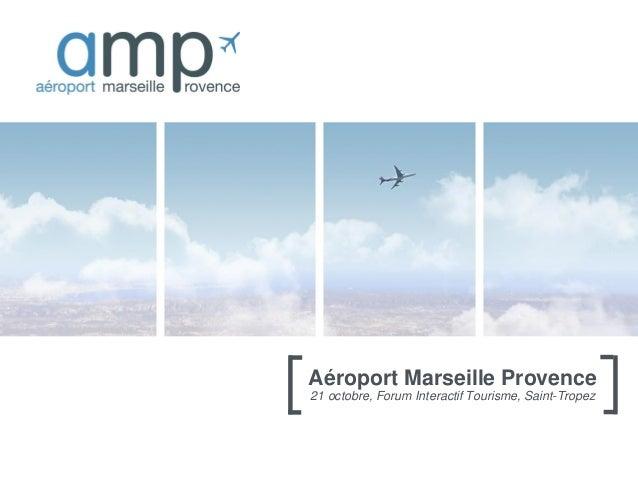 Aéroport Marseille Provence 21 octobre, Forum Interactif Tourisme, Saint-Tropez