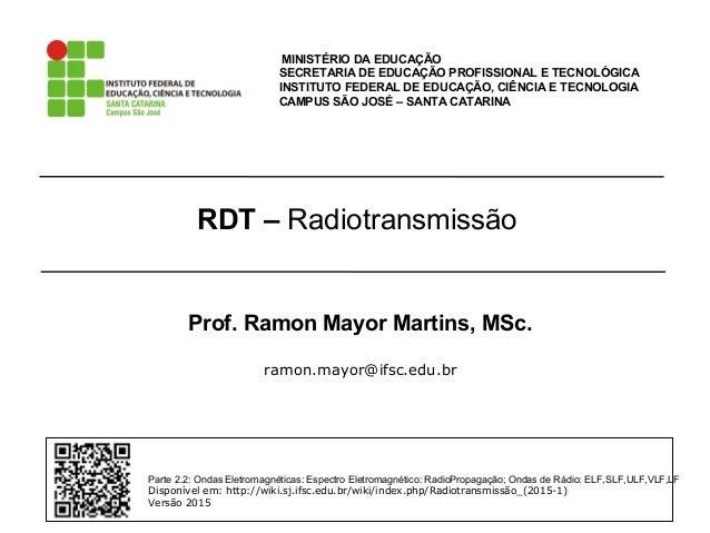 RDT – Radiotransmissão MINISTÉRIO DA EDUCAÇÃO SECRETARIA DE EDUCAÇÃO PROFISSIONAL E TECNOLÓGICA INSTITUTO FEDERAL DE EDUCA...