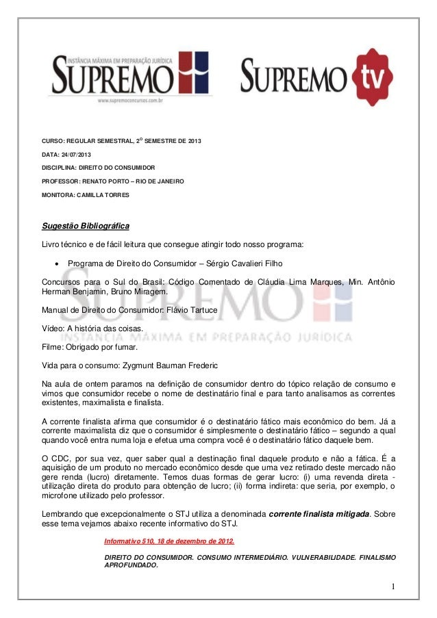 1 CURSO: REGULAR SEMESTRAL, 2O SEMESTRE DE 2013 DATA: 24/07/2013 DISCIPLINA: DIREITO DO CONSUMIDOR PROFESSOR: RENATO PORTO...