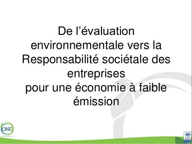 De l'évaluation environnementale vers la Responsabilité sociétale des entreprises pour une économie à faible émission