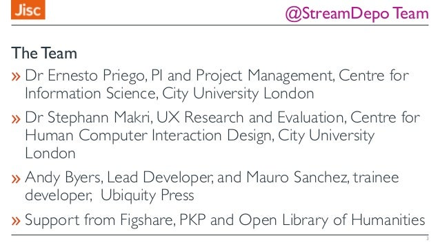 @StreamDepo Team 3 » Dr Ernesto Priego, PI and Project Management, Centre for Information Science, City University London ...