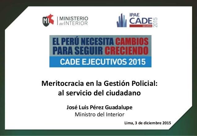 Jos Perez Guadalupe Ministro Del Interior Cade
