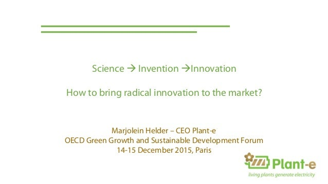 Marjolein Helder – CEO Plant-e OECD Green Growth and Sustainable Development Forum 14-15 December 2015, Paris Science  In...