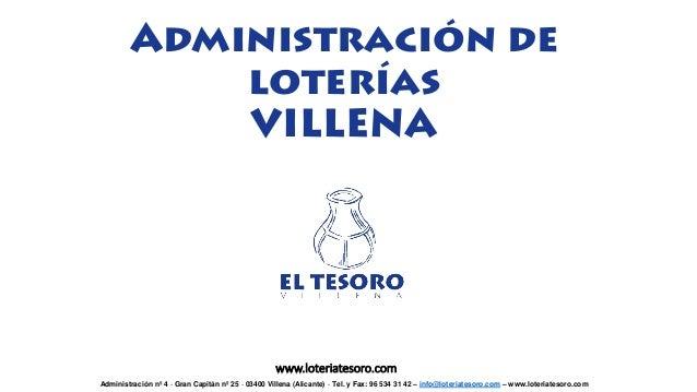 Administración de loterías VILLENA Administración nº 4 - Gran Capitán nº 25 - 03400 Villena (Alicante) - Tel. y Fax: 96 53...