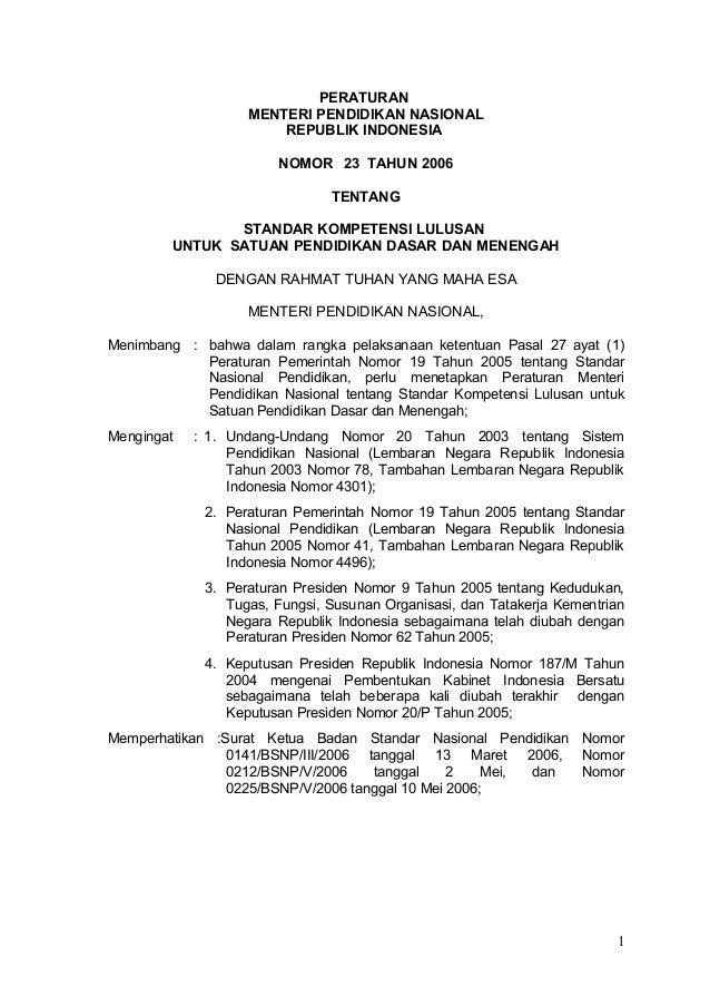 PERATURAN MENTERI PENDIDIKAN NASIONAL REPUBLIK INDONESIA NOMOR 23 TAHUN 2006 TENTANG STANDAR KOMPETENSI LULUSAN UNTUK SATU...